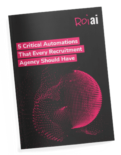 5 Critical Automations That Every Recruitment Agency Should Have